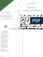 Alain George - The Rise of Islamic Calligraphy