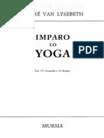 Imparo Lo Yoga di Andre Van Lysebeth - 2 Edizione 1976 Pg 210 Hatha Yoga Con 137 Fotografie e 40 Disegni