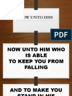 Now Unto Him