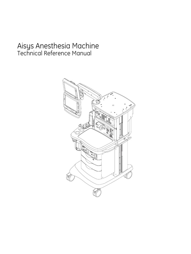 Aisys Anesthesia Machine: Technical Reference Manual