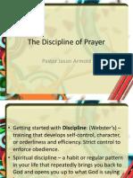 The Discipline of Prayer