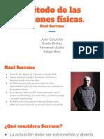 Método de Las Acciones Físicas. Raul Serrano