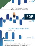 BRKRST-3066 Troubleshooting Nexus 7000