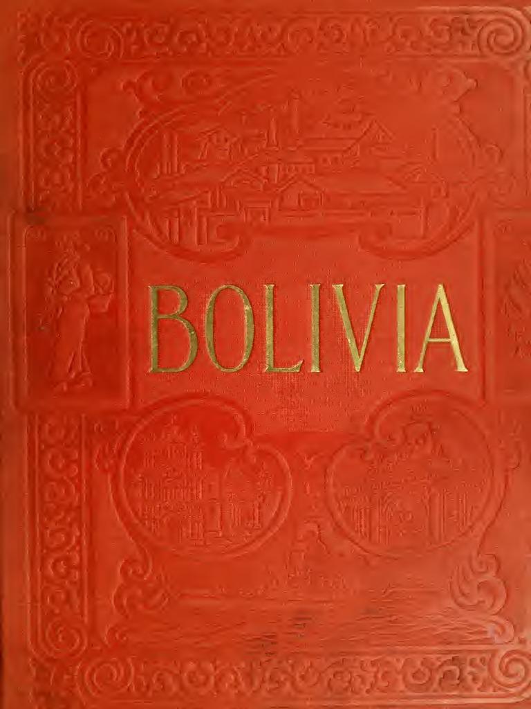 Bolivia, El Camino Central de Sur-América, una tierra de Ricos ...