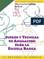 Juegos y Técnicas de -Animación Para Educación Básica