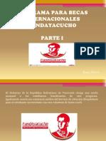 Programa de Becas Internacionales Fundayacucho, Parte I