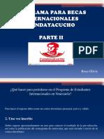 Programa de Becas Internacionales Fundayacucho, Parte II