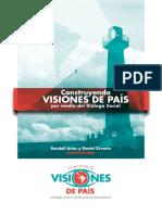 Arias, Randall; Zovatto, Daniel. (2011, mayo). Construyendo visiones de país por medio del diálogo social..pdf