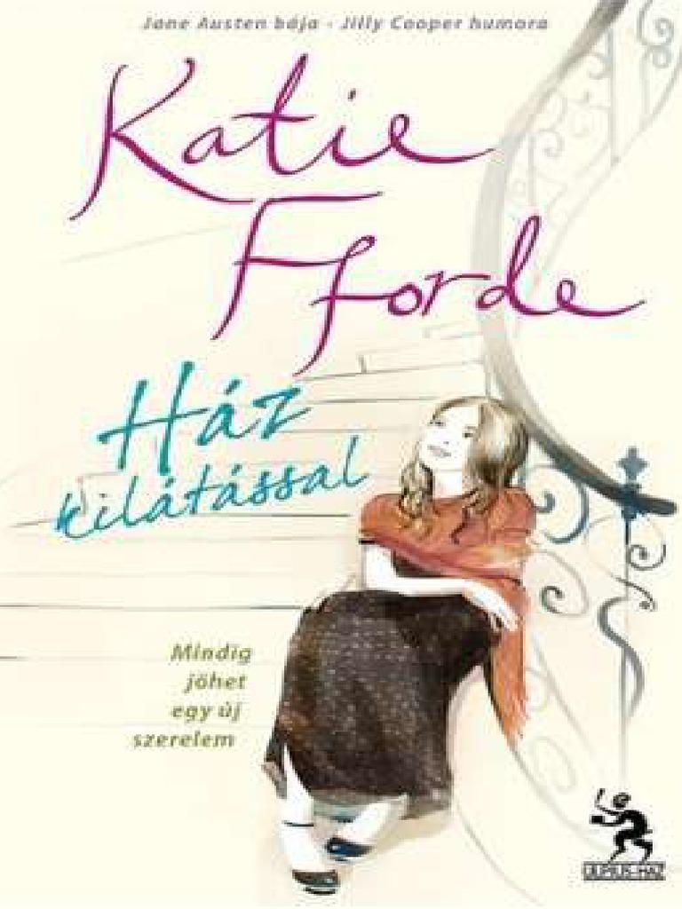 Katie Fforde - Ház Kilátással e21e4aa843