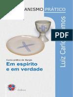 Em Espírito e Em Verdade - Curso Prático de Liturgia - Luiz Carlos Ramos