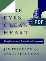 Pure Eyes, Clean Heart- Ferguson