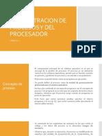 Unidad 2 Administracion de Procesos y Del Procesador