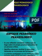 ENFOQUE PEDAGOGICO PRAXEOLOGICO