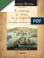 A Coroa, A Cruz e a Espada - Lei, Ordem e Corrupção No Brasil