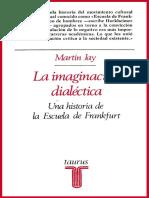 Martin Jay - La Imaginacion Dialectica (Escuela Frankfurt, Pg 1-256)