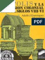 Adolfo J Dominguez Monedero La Polis y La Expansion Colonial Griega PDF