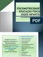 Psicomotricidade - Educação Física Jogos Infantis - Alexandre Moraes de Mello