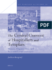 Jochen Burgtorf the Central Convent of Hospitallers and Templars History, Organization, And Personnel 1099,1120-1310