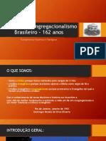 História Do Congregacionalismo Brasileiro – 162 Anos