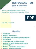 TEORIA DA RESPOSTA AO ITEM - Introdução - verão 2005.ppt