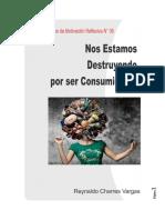NOS ESTAMOS DESTRUYENDO POR SER CONSUMIDORES