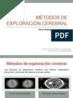 MÉTODOS de EXPLORACIÓN CEREBRAL. Paola,Ricardo,Vivian,Anakaren,Catalina3B