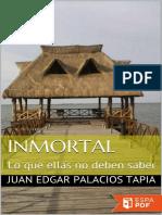 Inmortal_ Lo Que Ellas No Deben - Juan Edgar Palacios Tapia