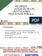 Recursos Tecnológicos en Las Instituciones Educativas Pública