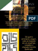 O CAMINHO QUADRUPLO.pps