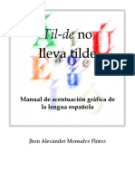 Tilde No Lleva Tilde - Manual De Acentuacion Grafica - Monsalve Florez Jhon Alexander (1).pdf