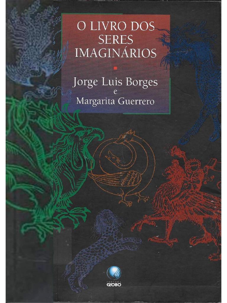 O Livro dos Seres Imaginários - Jorge Luis Borges