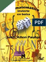 Un Matemático Invierte En La Bolsa - John Allen Paulos.pdf