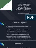 CÓMO EVALUAR LOS SERVICIOS DE LAS TECNOLOGÍAS DE LA INFORMACIÓN EN UNA EMPRESA O INSTITUCIÓN.pptx