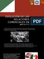 Evolución de Las Relaciones Comerciales en México
