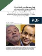 Marcelo Odebrecht Diz Acreditar Que Lula Sabia de Propinas