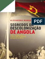 Segredos Da Descolonizacao de Angola - ALEXANDRA MARQUES