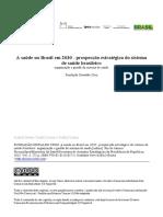 OUVERNEY, A. M.; NORONHA, J. C. Modelos de Organização e Gestão Da Atenção à Saúde - Redes Locais, Regionais e Nacionais.