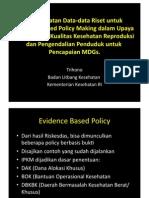 Pemanfaatan Data Riset Utk Evidence Base Making Policy & Peningkatan Kualitas Pelayanan Kespro & ian MDG_ Trihono
