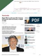 Roger Waters Pede Para Gil e Caetano Boicotarem Show Em Israel, e a Dupla Se Nega