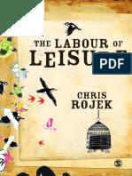 Chris Rojek-The labour of leisure _ the culture of free time-Sage Publications (2010).pdf