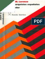 Lorenzo, César M. - Los anarquistas españoles y el poder (1868-1969) [Anarquismo en PDF].pdf