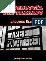Ellul, Jacques - La ideología del trabajo [Anarquismo en PDF].pdf
