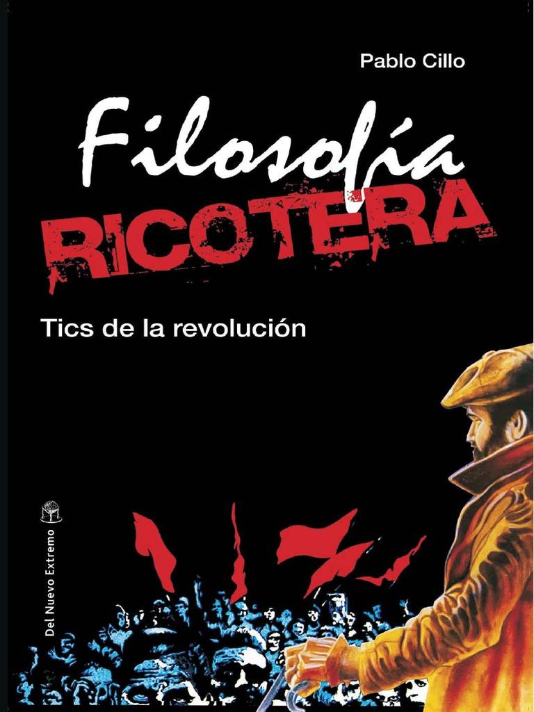 2a52d6ae316fc Cilio Pablo - Filosofia Ricotera - Tics de La Revolucion