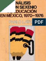 Análisis de un sexenio de educación en México_Latapí.pdf