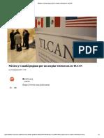 04-09-17 México y Canadá pugnan por no aceptar retrocesos en TLCAN