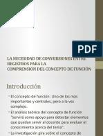 La necesidad de conversiones entre registros para la comprensión del concepto de función.pptx