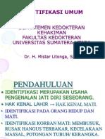 IDENTIFIKASI UMUM FORENSIK oleh dr. H. Mistar Litonga, Sp.F