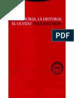 Ricoeur, Paul-La Memoria, La Historia, El Olvido, La Memoria Ejercida; Uso y Abuso