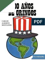 200 Anos de Gringos - Carlos Alberto Montaner