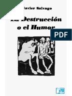 Javier Salvago La Destruccion o El Humor
